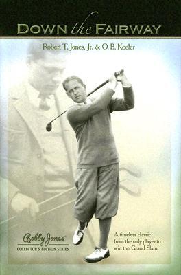 Down the Fairway - Jones, Robert T, Jr., and Keeler, Oscar Bane