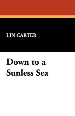 Down to a Sunless Sea - Carter, Lin