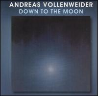 Down to the Moon [Bonus Tracks] - Andreas Vollenweider