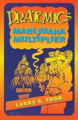 Dr. Atomic's Marijuana Multiplier - Gottlieb, Adam
