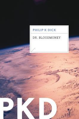 Dr. Bloodmoney - Dick, Philip K