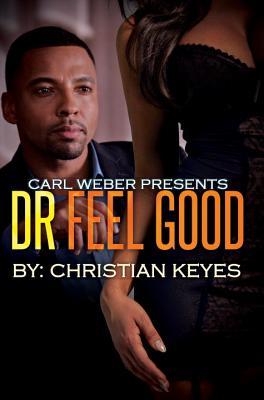 Dr. Feelgood: Carl Weber Presents - Keyes, Christian