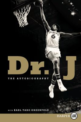 Dr. J LP: The Autobiography - Erving, Julius W, and Greenfeld, Karl Taro