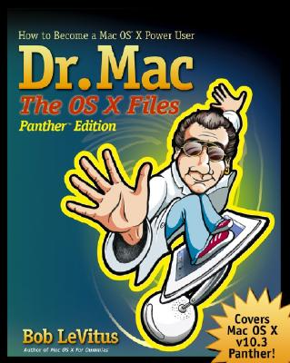 Dr. Mac the OS X Files: How to Become a Mac OS X Power User - LeVitus, Bob