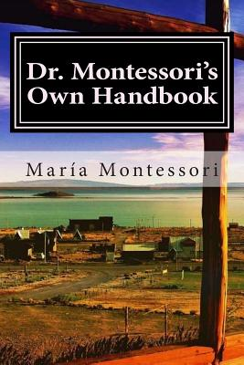 Dr. Montessori's Own Handbook - Montessori, Maria, and Editorial, Internaciona (Editor)