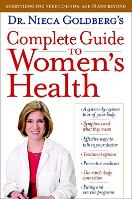 Dr. Nieca Goldberg's Complete Guide to Women's Health - Goldberg, Nieca, M.D.