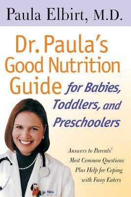 Dr Paulas Good Nutrition G Babies - Elbirt, Paula