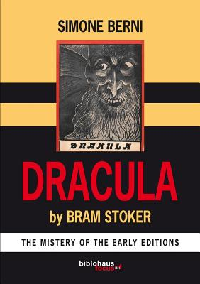 Dracula by Bram Stoker the Mystery of the Early Editions - Berni, Simone