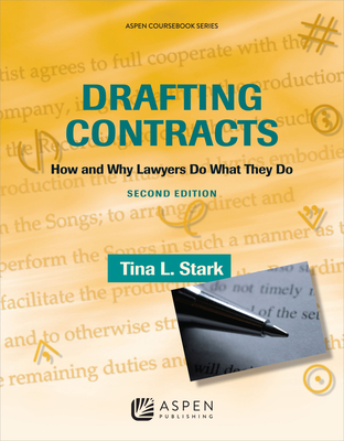 Drafting Contracts: How and Why Lawyers Do What They Do - Stark, Tina L