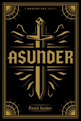 Dragon Age: Asunder Deluxe Edition - Gaider, David