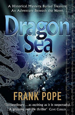Dragon Sea: A Historical Mystery, Buried Treasure, an Adventure Beneath the Waves - Pope, Frank