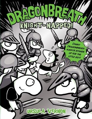 Dragonbreath #10: Knight-Napped! - Vernon, Ursula