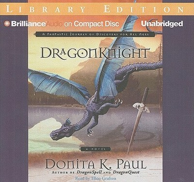 Dragonknight - Paul, Donita K, and Grafton, Ellen (Read by)