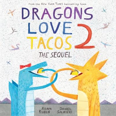 Dragons Love Tacos 2: The Sequel - Rubin, Adam, PhD