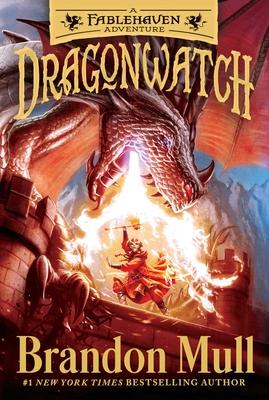 Dragonwatch, Volume 1: A Fablehaven Adventure - Mull, Brandon