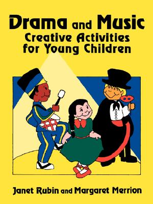 Drama and Music: Creative Activities for Young Children - Rubin, Janet, and Merrion, Margaret