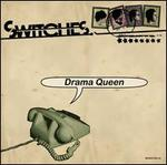 Drama Queen  - Switches