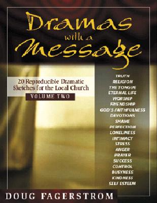 Dramas with a Message, Vol. 2: 21 Reproducible Dramas for the Local Church - Fagerstrom, Douglas L