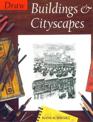 Draw Buildings and Cityscapes - Schwarz, Hans
