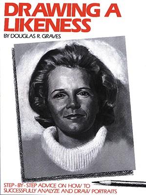 Drawing a Likeness - Graves, Douglas R