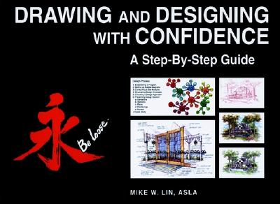 Drawing and Designing with Confidence: A Step-By-Step Guide - Lin, Mike W