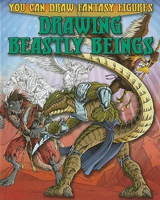 Drawing Beastly Beings - Sims, Steve