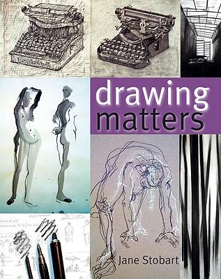 Drawing Matters - Stobart, Jane