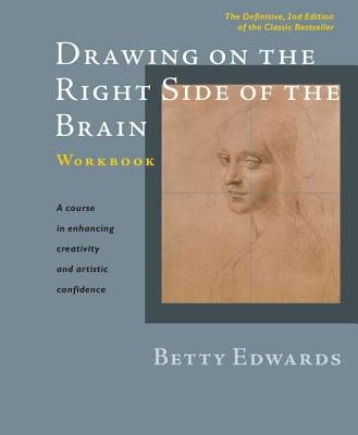 Drawing on the Right Side of the Brain Workbook: The Definitive, Updated 2nd Edition - Edwards, Betty