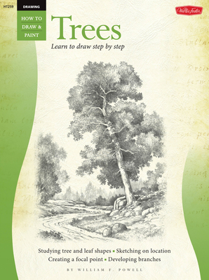Drawing: Trees with William F. Powell: Learn to Paint Step by Step - Powell, William