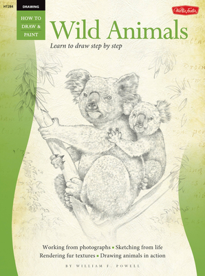 Drawing: Wild Animals: Learn to Draw Step by Step - Powell, William F