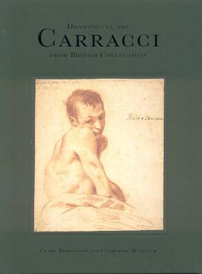 Drawings by the Carracci from Brit. Collections: From British Collections - Robertson, Clare, Professor