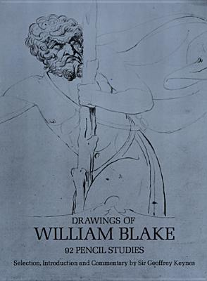 Drawings of William Blake - Blake, William, and Keynes, Geoffrey L (Editor), and Keynes, Geoffrey, Sir (Introduction by)