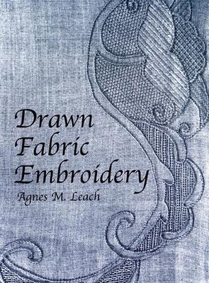 Drawn Fabric Embroidery - Leach, Agnes M