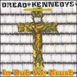 Dread Kennedys: A Tribute to Dead Kennedys