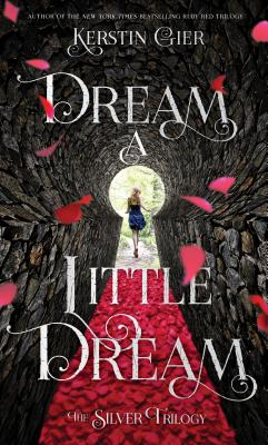 Dream a Little Dream: The Silver Trilogy - Gier, Kerstin, and Bell, Anthea (Translated by)