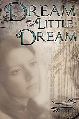 Dream a Little Dream - Miller, Pat