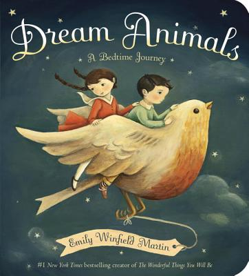 Dream Animals: A Bedtime Journey - Martin, Emily Winfield