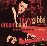 Dream Band, Vol. 6: One More Time - Terry Gibbs Dream Band