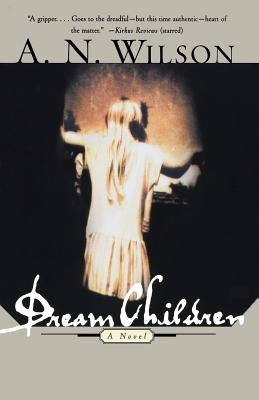 Dream Children - Wilson, A N