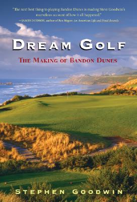 Dream Golf: The Making of Bandon Dunes -