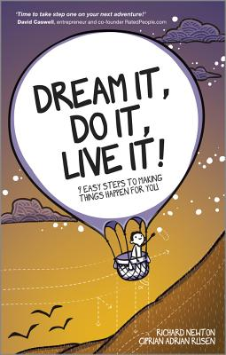 Dream It, Do It, Live It: 9 Easy Steps To Making Things Happen For You - Newton, Richard, and Rusen, Ciprian