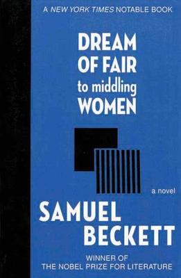 Dream of Fair to Middling Women - Beckett, Samuel