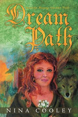 Dream Path: Search for Meaning, Search for Truth - Cooley, Nina