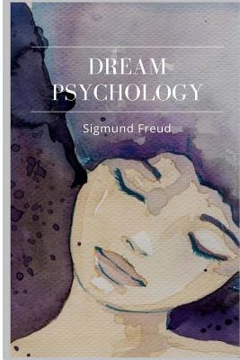 Dream Psychology - Freud, Sigmund, and Eder, M D (Translated by)