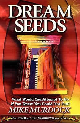 Dream Seeds - Murdoch, Mike