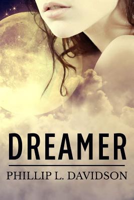 Dreamer - Davidson, Phillip L
