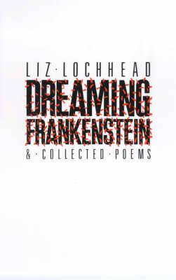 Dreaming Frankenstein... - Lochhead, Liz