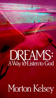Dreams: A Way to Listen to God - Kelsey, Morton