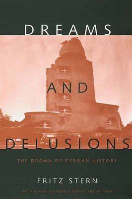 Dreams and Delusions: The Drama of German History -