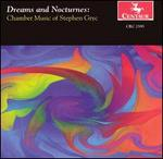 Dreams and Nocturnes: Chamber Music of Stephen Gryc